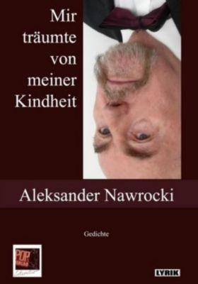 Mir träumte von meiner Kindheit - Aleksander Nawrocki |