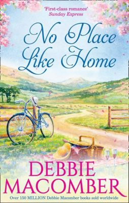 MIRA: No Place Like Home, Debbie Macomber