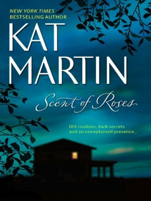 MIRA: Scent Of Roses (Mills & Boon M&B), Kat Martin