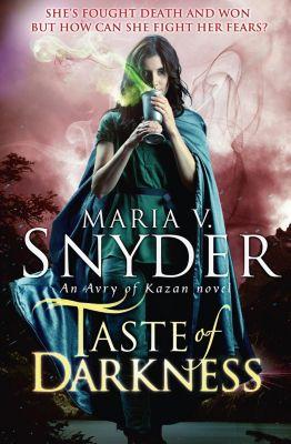 MIRA: Taste Of Darkness (The Healer Series, Book 3), Maria V. Snyder