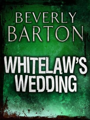 MIRA: Whitelaw's Wedding (Mills & Boon M&B), Beverly Barton