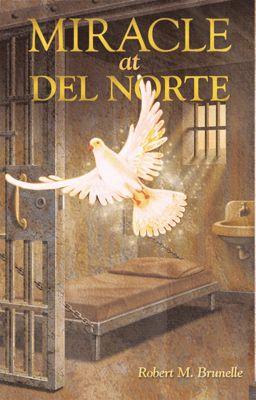 Miracle at Del Norte, Robert M. Brundle