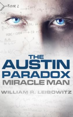 Miracle Man: The Austin Paradox, William R Leibowitz