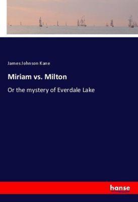 Miriam vs. Milton, James Johnson Kane