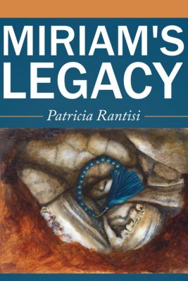 Miriam's Legacy, Patricia Rantisi