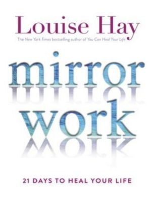 Mirror Work, Louise L. Hay