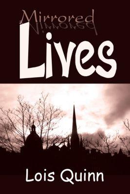 Mirrored Lives, Lois Quinn