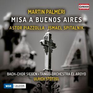 Misa A Buenos Aires/+, Linde, Heins, Scholl, Stötzel, El Arroyo