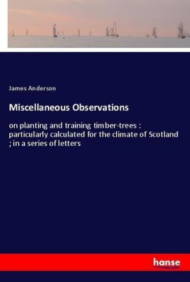 Miscellaneous Observations, James Anderson