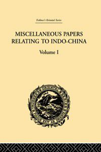 Miscellaneous Papers Relating to Indo-China: Volume I, Reinhold Rost