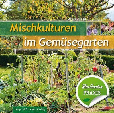 Mischkulturen im Gemüsegarten - Claude Aubert |
