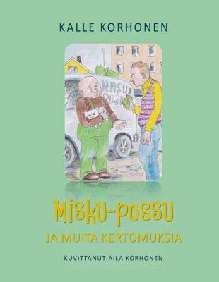 Misku-possu ja muita kertomuksia, Kalle Korhonen