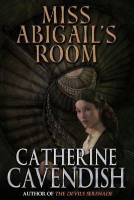 Miss Abigail's Room, Catherine Cavendish
