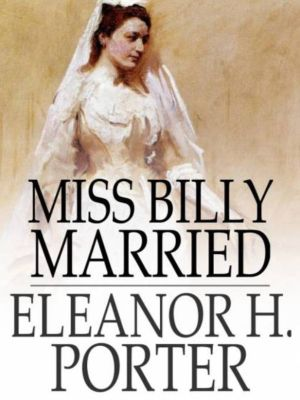 Miss billy married ebook jetzt bei als download for Eleanor h porter images
