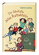 Miss Braitwhistle Band 1: Die fabelhafte Miss Braitwhistle