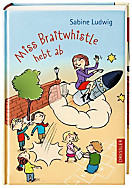 Miss Braitwhistle Band 3: Miss Braitwhistle hebt ab