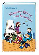 Miss Braitwhistle Band 4: Klassentreffen bei Miss Braitwhistle