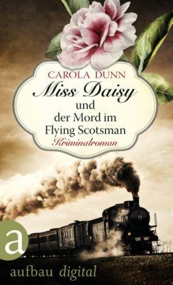Miss Daisy ermittelt: Miss Daisy und der Mord im Flying Scotsman, Carola Dunn