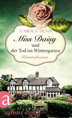 Miss Daisy ermittelt: Miss Daisy und der Tod im Wintergarten, Carola Dunn