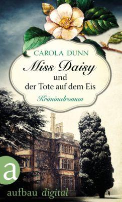 Miss Daisy ermittelt: Miss Daisy und der Tote auf dem Eis, Carola Dunn