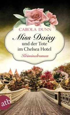 Miss Daisy ermittelt: Miss Daisy und der Tote im Chelsea Hotel, Carola Dunn