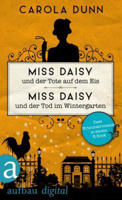 Miss Daisy und der Tote auf dem Eis & Miss Daisy und der Tod im Wintergarten, Carola Dunn