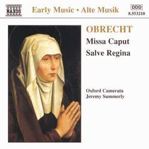 Missa Caput/Salve Regina, Summerly, Oxford Camerata