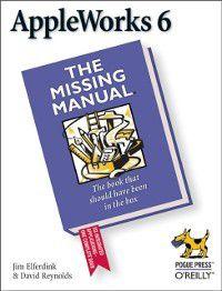 Missing Manual: AppleWorks 6: the Missing Manual, Jim Elferdink, David Reynolds