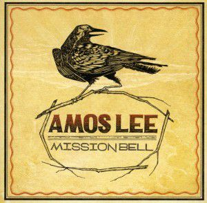 Mission Bell, Amos Lee
