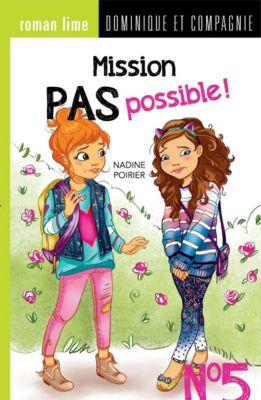 Mission pas possible !: Mission pas possible! n° 5, Nadine Poirier
