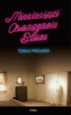 Mississippi Orangeneis Blues, Tobias Premper