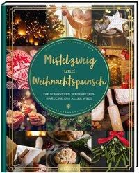 Mistelzweig und Weihnachtspunsch - Katharina Teimer |