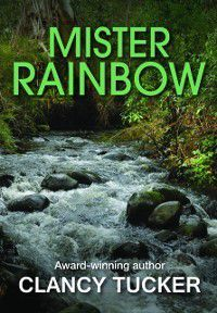 Mister Rainbow, Clancy Tucker