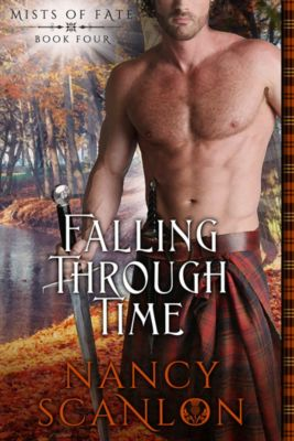Mists of Fate: Falling Through Time, Nancy Scanlon