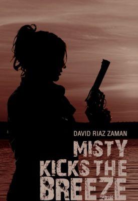 Misty Kicks the Breeze, David Riaz Zaman