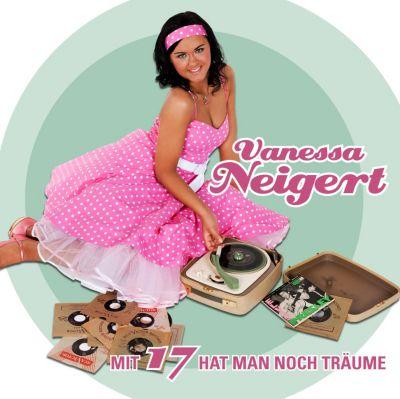 Mit 17 hat man noch Träume, Vanessa Neigert