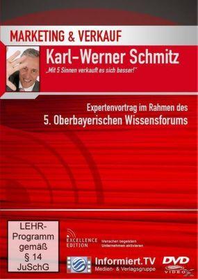 Mit 5 Sinnen verkauft es sich besser!, Karl-Werner Schmitz