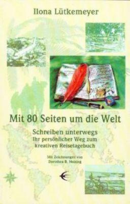 Mit 80 Seiten um die Welt, Ilona Lütkemeyer