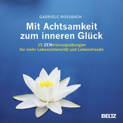 Mit Achtsamkeit zum inneren Glück - Gabriele Rossbach pdf epub