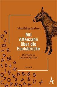 Mit Affenzahn über die Eselsbrücke - Matthias Heine |