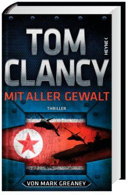 Mit aller Gewalt, Tom Clancy, Mark Greaney