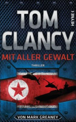 Mit aller Gewalt, Tom Clancy, Mark Greaney