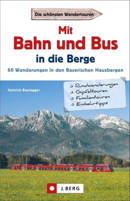 Mit Bahn und Bus in die Berge - Heinrich Bauregger |