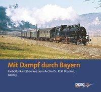 Mit Dampf durch Bayern, Rolf Brüning