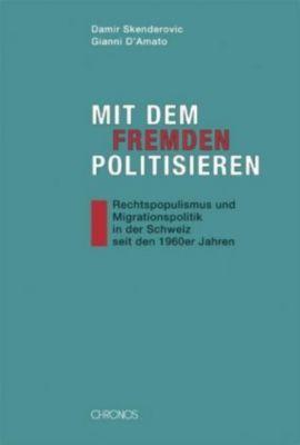 Mit dem Fremden politisieren, Damir Skenderovic, Gianni D'Amato
