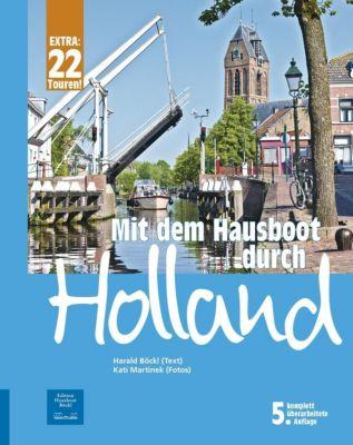 Mit dem Hausboot durch Holland - Harald Böckl |