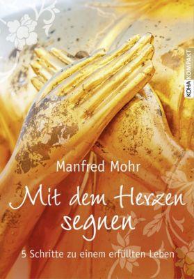 Mit dem Herzen segnen, Manfred Mohr