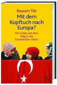 Mit dem Kopftuch nach Europa?, Bassam Tibi