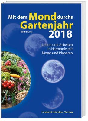 Mit dem Mond durchs Gartenjahr 2018, Michel Gros