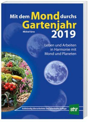 Mit dem Mond durchs Gartenjahr 2019 - Michel Gros  